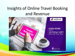 Insights to an Online Travel Booking and Revenue Model