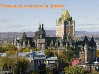 Permanent residency in Quebec