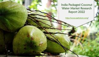 India Packaged Coconut Water Market Research Report 2022 | Aarkstore