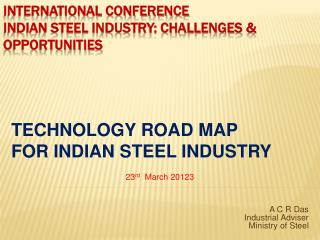 International Conference Indian Steel Industry: Challenges & Opportunities