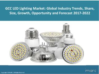 GCC LED Lighting Market | Share, Size, Growth, Price Trends, Outlook And Research 2017 - 2022