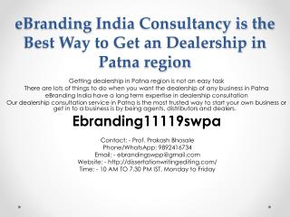 eBranding India Consultancy is the Best Way to Get an Dealership in Patna region