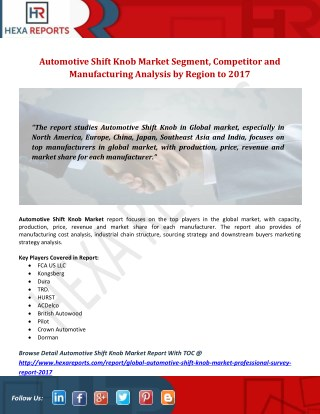 Automotive Shift Knob Market Segment, Competitor and Manufacturing Analysis by Region to 2017