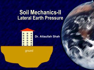 Soil Mechanics-II Lateral Earth Pressure