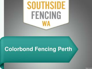 Colorbond Fencing Perth | Fencing Contractors Perth – Southside Fencing Wa