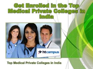 Get Enrolled in the Top Medical Private Colleges in India