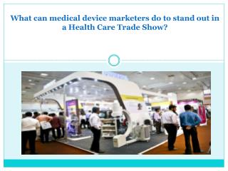 Tips for Medical Device Marketers to Stand out in Exhibition