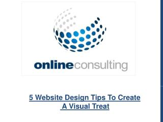 5 Website Design Tips To Create A Visual Treat