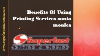 Benefits Of Using Printing Services santa monica