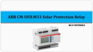 The ABB CM-UFD.M33 Solar Protection Relays | Anti Islanding