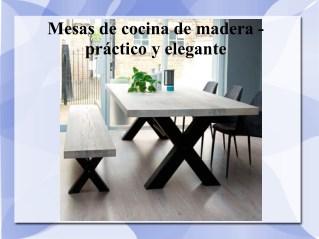 Mesas de cocina de madera - práctico y elegante