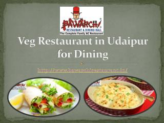 Veg Restaurant in Udaipur for Dining