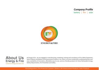 Energy and Fire - Battery Life Enhancement Products and Fire Safety Products