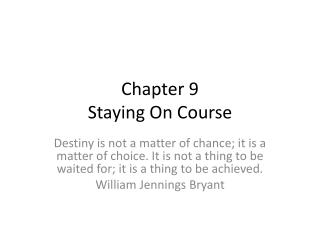 Chapter 9 Staying On Course