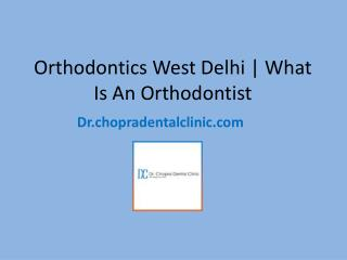 Orthodontist West Delhi
