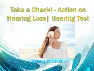 Take a Check! - Action on hearing loss| hearing test