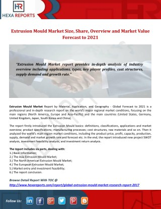 Extrusion Mould Market Size, Share, Overview and Market Value Forecast to 2021