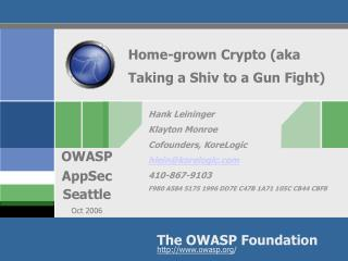 Home-grown Crypto (aka Taking a Shiv to a Gun Fight)