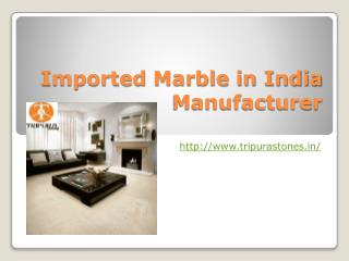 Imported Marble in India Manufacturer