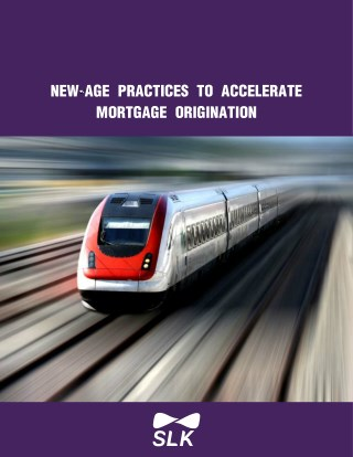 New Age Practices to Accelerate Mortgage Origination