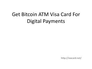 Get Bitcoin ATM Visa card for digital payments