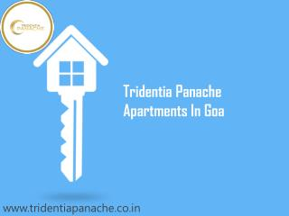 Tridentia Panache Residential Apartments in Goa For Sale Call at  91 9643996403