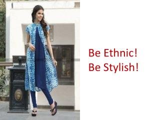Be Ethnic ! Be Stylish !