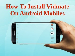 How To Install Vidmate On Android Mobiles