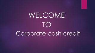 Corporate cash credit