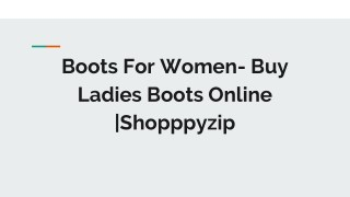Boots For Women- Buy Ladies Boots Online -Shopppyzip