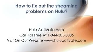Hulu Com Activate Support HElp Call 1-844-305-0086