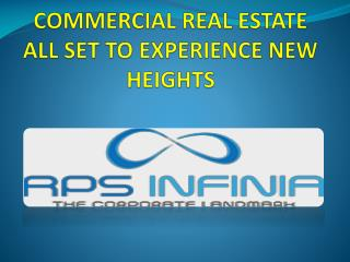 COMMERCIAL REAL ESTATE ALL SET TO EXPERIENCE NEW HEIGHTS