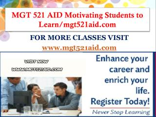 MGT 521 AID Motivating Students to Learn/mgt521aid.com