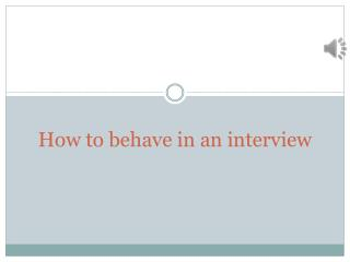 How To Behave In Interview