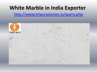 White Marble in India Exporter