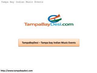 TampaBayDesi – Tampa bay Indian Music Events