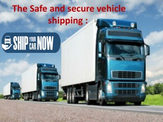 Vehicle shipping provided by ship your car now: