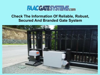 Check The Information Of Reliable, Robust, Secured And Branded Gate System