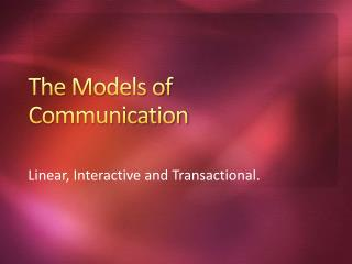 The Models of Communication