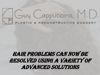 Hair Problems Can Now Be Resolved Using a Variety of Advanced Solutions