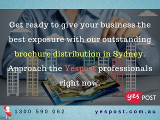 Get ready to give your business the best exposure with our outstanding brochure distribution in Sydney