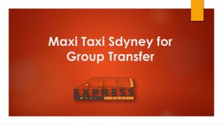 Maxi Taxi Sdyney for Group Transfer