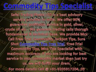 Sure Shot Commodity Tips Free Trial, Mcx Tips Specialist Call @  91-9205917204