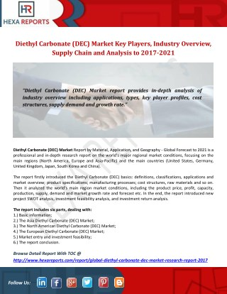 Diethyl Carbonate (DEC) Market Key Players, Industry Overview, Supply Chain and Analysis to 2017-2021