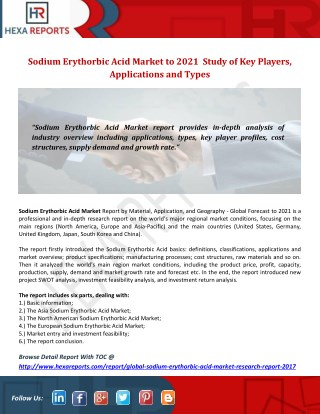 Sodium Erythorbic Acid Market to 2021  Study of Keyplayers, Applications and Types