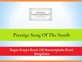Prestige Song Of The South – Flats in Bannerghatta Road Bengaluru