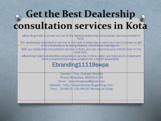 Get the Best Dealership consultation services in Kota