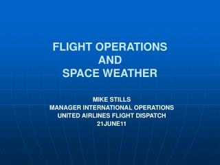 FLIGHT OPERATIONS AND  SPACE WEATHER