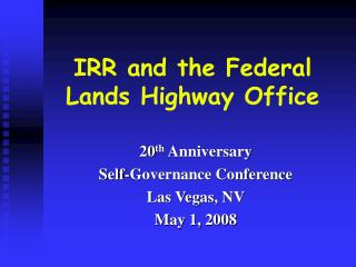 IRR and the Federal Lands Highway Office