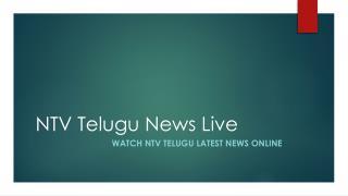 NTV News Live Online   NTV Live   Ntv Telugu News